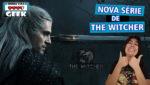 Nova série de THE WITCHER na Netflix